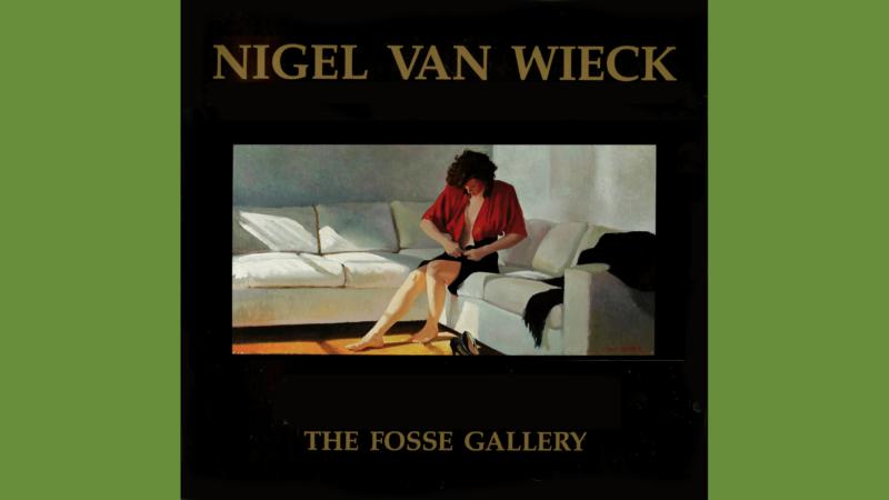 Nigel Van Wieck, Fosse Gallery, Stow-on-the-Wold